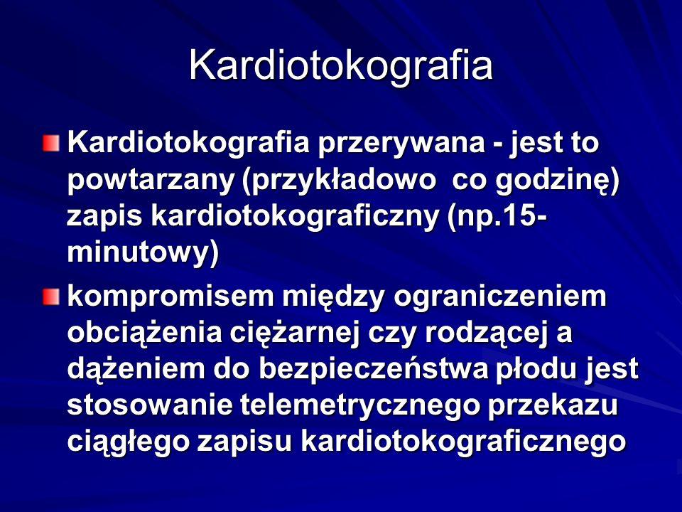 Kardiotokografia Kardiotokografia przerywana - jest to powtarzany (przykładowo co godzinę) zapis kardiotokograficzny (np.15- minutowy) kompromisem mię