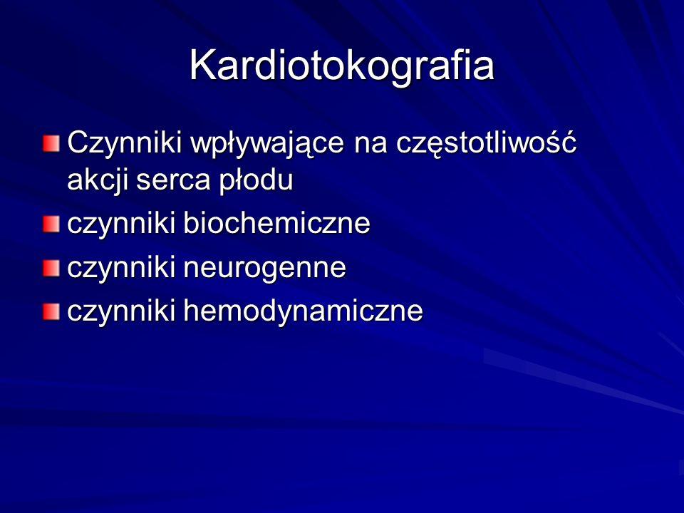 Kardiotokografia-czynniki biochemiczne Podczas każdego skurczu macicy następuje ucisk naczyń tętniczych przechodzących przez mięsień macicy i tym samym do zależnego od skurczów upośledzenia dopływu tlenu do płodu.