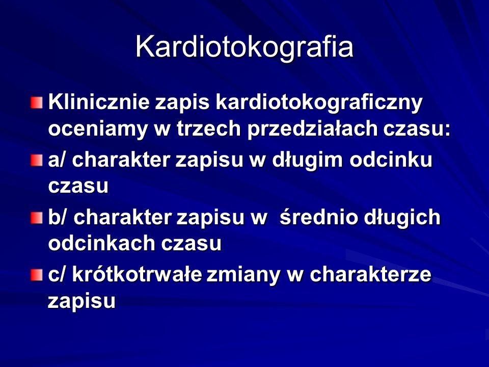 Kardiotokografia-charakter zapisu w długim odcinku czasu Normokardia: 120-160 uderzeń/min bradykardia: to zwolnienie częstotliwości podstawowej trwające dłużej niż 3 minuty tachykardia: to przyspieszenie częstotliwosci podstawowej trwające dłużej niż 10 minut.