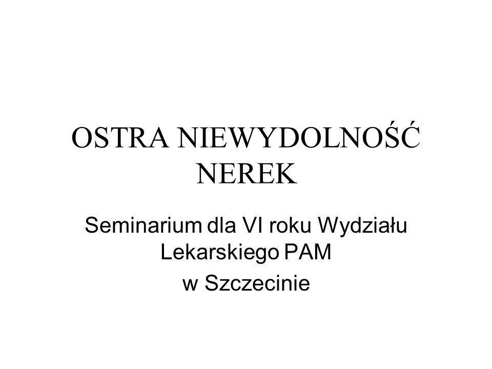 OSTRA NIEWYDOLNOŚĆ NEREK Seminarium dla VI roku Wydziału Lekarskiego PAM w Szczecinie