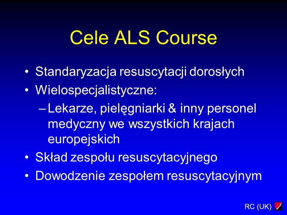 RC (UK) Organizacja ALS Course Skrypt –Taki sam zakres materiału jak na kursach RC (UK) i ERC Seminaria Ćwiczenia praktyczne Ćwiczenia resuscytacji w warunkach symulowanych