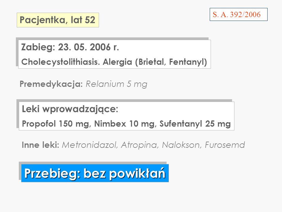 S.A. 392/2006 Zabieg: 23. 05. 2006 r. Cholecystolithiasis.