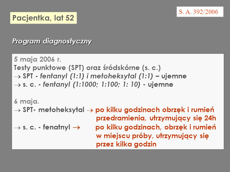 S.A. 392/2006 Pacjentka, lat 52 Program diagnostyczny 5 maja 2006 r.