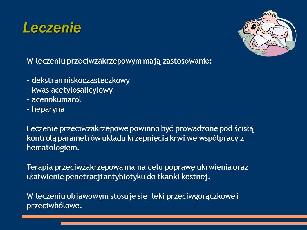 W leczeniu przeciwzakrzepowym mają zastosowanie: - dekstran niskocząsteczkowy - kwas acetylosalicylowy - acenokumarol - heparyna Leczenie przeciwzakrz