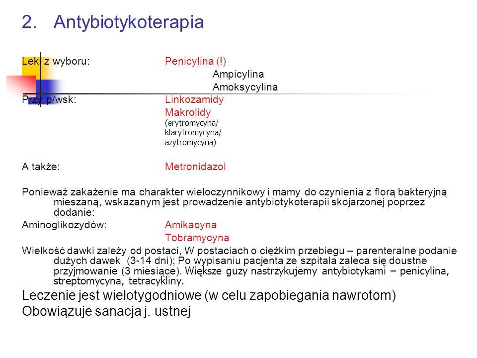 2.Antybiotykoterapia Leki z wyboru:Penicylina (!) Ampicylina Amoksycylina Przy p/wsk:Linkozamidy Makrolidy (erytromycyna/ klarytromycyna/ azytromycyna
