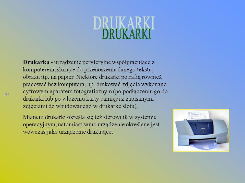 Drukarka - urządzenie peryferyjne współpracujące z komputerem, służące do przenoszenia danego tekstu, obrazu itp. na papier. Niektóre drukarki potrafi