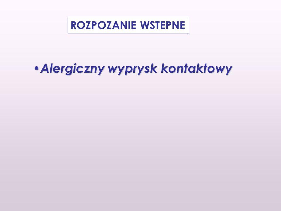 PROGRAM DIAGNOSTYCZNY PŁATKOWE TESTY SKÓRNE PŁATKOWE TESTY SKÓRNE: standard europejski -wynik ujemny lateks Allergopharma, wyciąg z rękawic szpitalnych – wynik ujemny środki odkażające: Aldehyd glutarowy – wynik ujemny Chlorek benzalkonium – wynik ujemny Chlorheksydyna – wynik ujemny Mertiolat – wynik dodatni