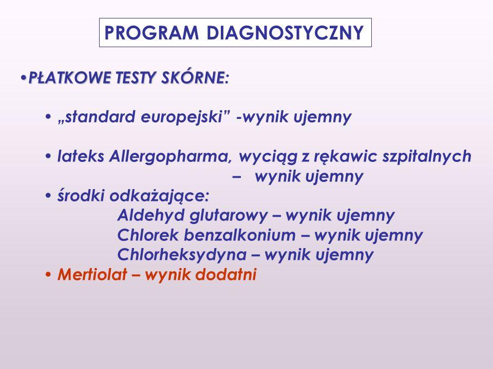PROGRAM DIAGNOSTYCZNY PŁATKOWE TESTY SKÓRNE PŁATKOWE TESTY SKÓRNE: standard europejski -wynik ujemny lateks Allergopharma, wyciąg z rękawic szpitalnyc