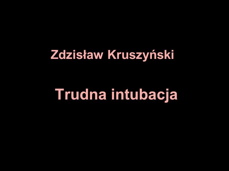 Zdzisław Kruszyński Trudna intubacja