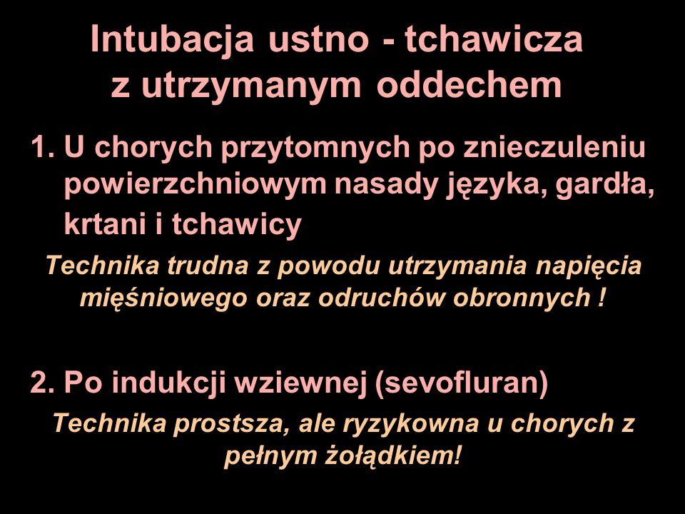 Intubacja ustno - tchawicza z utrzymanym oddechem 1.