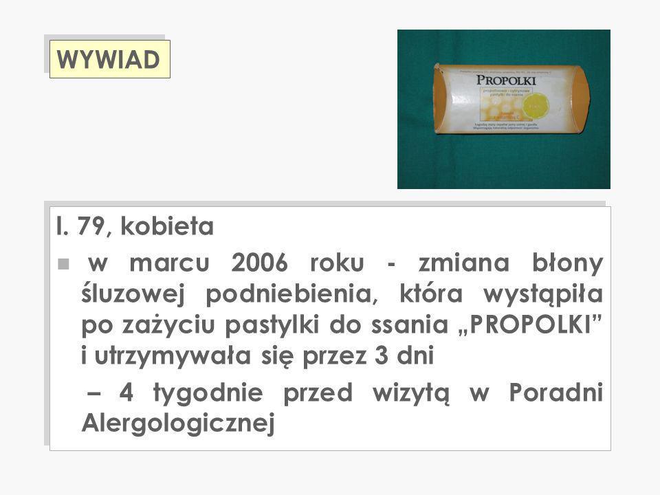 l. 79, kobieta n w marcu 2006 roku - zmiana błony śluzowej podniebienia, która wystąpiła po zażyciu pastylki do ssania PROPOLKI i utrzymywała się prze