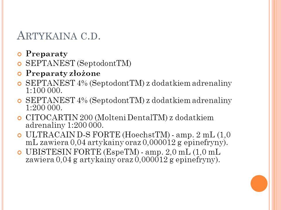 A RTYKAINA C. D. Preparaty SEPTANEST (SeptodontTM) Preparaty złożone SEPTANEST 4% (SeptodontTM) z dodatkiem adrenaliny 1:100 000. SEPTANEST 4% (Septod