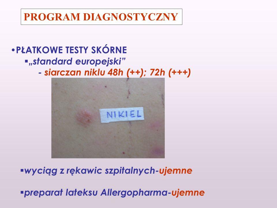 PROGRAM DIAGNOSTYCZNY PŁATKOWE TESTY SKÓRNE standard europejski - siarczan niklu 48h (++); 72h (+++) wyciąg z rękawic szpitalnych-ujemne preparat late