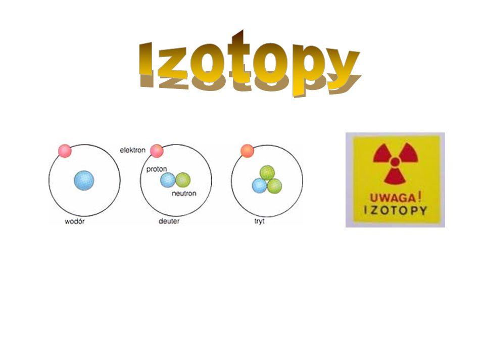 Co to są Izotopy ? Jak powstają ? Izotopy ?