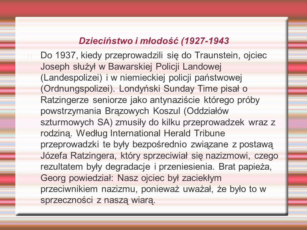 Dzieciństwo i młodość (1927-1943 Do 1937, kiedy przeprowadzili się do Traunstein, ojciec Joseph służył w Bawarskiej Policji Landowej (Landespolizei) i
