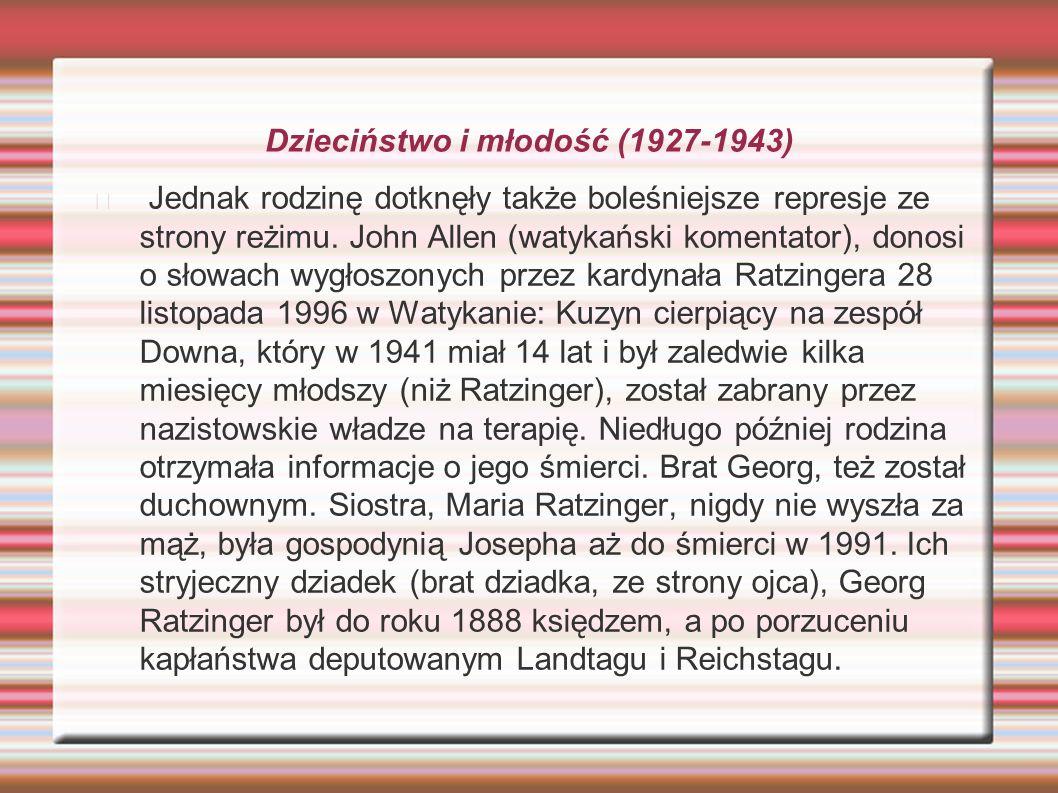 Dzieciństwo i młodość (1927-1943) Według kuzynki Eriki Kropp, Ratzinger od dzieciństwa nie chciał zostać nikim innym jak księdzem.