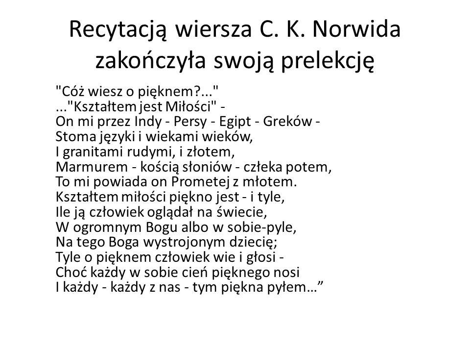 Recytacją wiersza C. K. Norwida zakończyła swoją prelekcję
