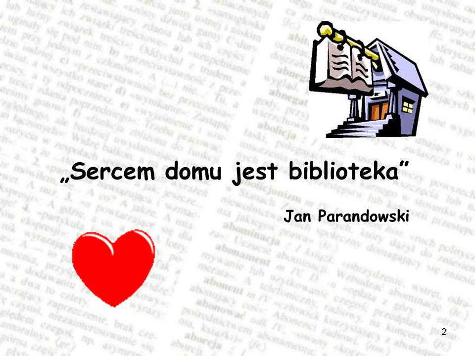 2 Sercem domu jest biblioteka Jan Parandowski