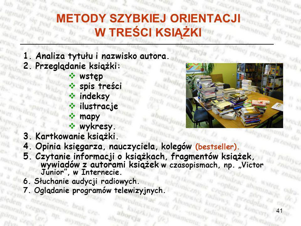 41 METODY SZYBKIEJ ORIENTACJI W TREŚCI KSIĄŻKI 1.Analiza tytułu i nazwisko autora.