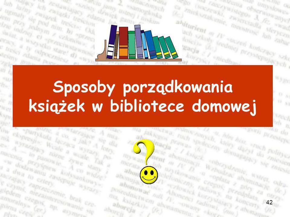 42 Sposoby porządkowania książek w bibliotece domowej