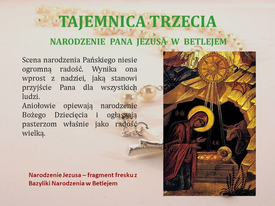 TAJEMNICA TRZECIA NARODZENIE PANA JEZUSA W BETLEJEM Narodzenie Jezusa – fragment fresku z Bazyliki Narodzenia w Betlejem Scena narodzenia Pańskiego ni