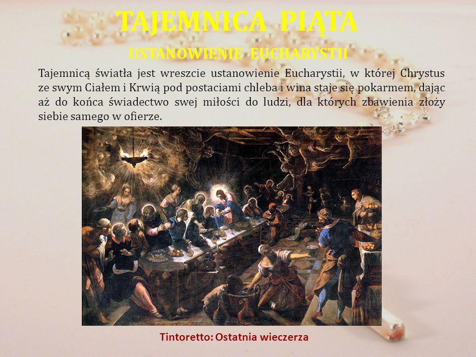 TAJEMNICA PIĄTA USTANOWIENIE EUCHARYSTII Tajemnicą światła jest wreszcie ustanowienie Eucharystii, w której Chrystus ze swym Ciałem i Krwią pod postac
