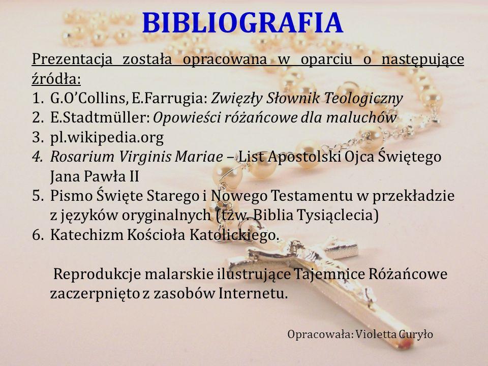 BIBLIOGRAFIA Prezentacja została opracowana w oparciu o następujące źródła: 1.G.OCollins, E.Farrugia: Zwięzły Słownik Teologiczny 2.E.Stadtmüller: Opo