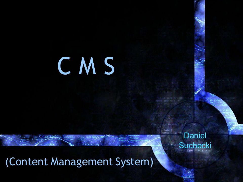 C M S (Content Management System) Daniel Suchecki