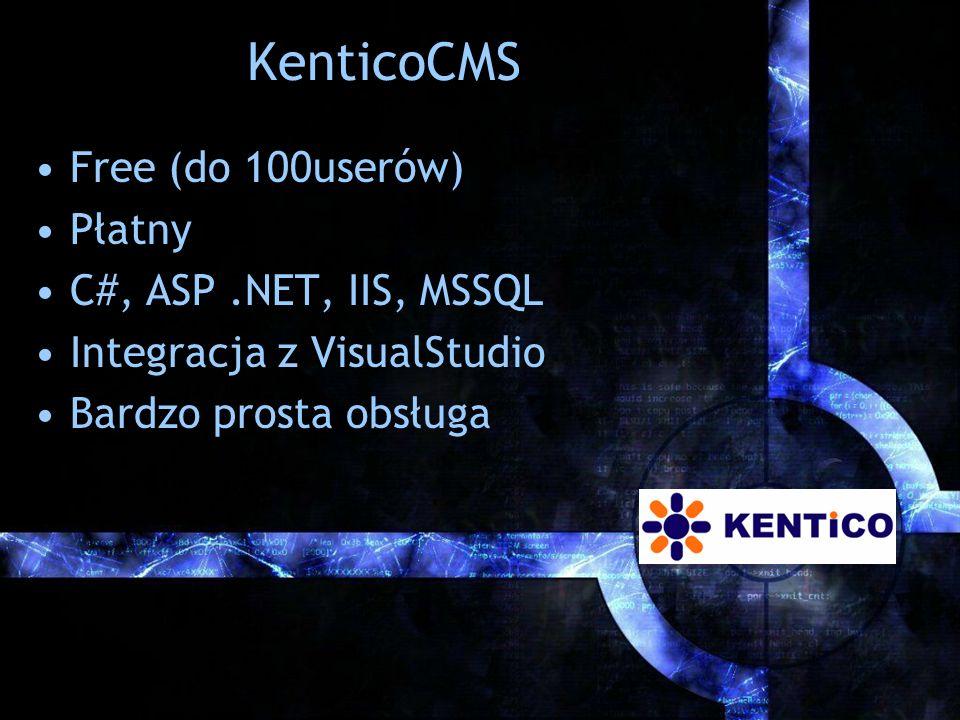 KenticoCMS Free (do 100userów) Płatny C#, ASP.NET, IIS, MSSQL Integracja z VisualStudio Bardzo prosta obsługa
