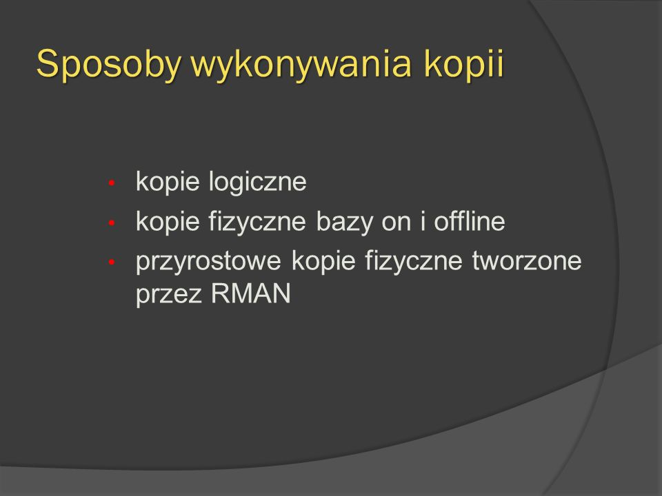Kopie logiczne EXP EXPDP od oracle 10 tryby pracy: full tablespace user table