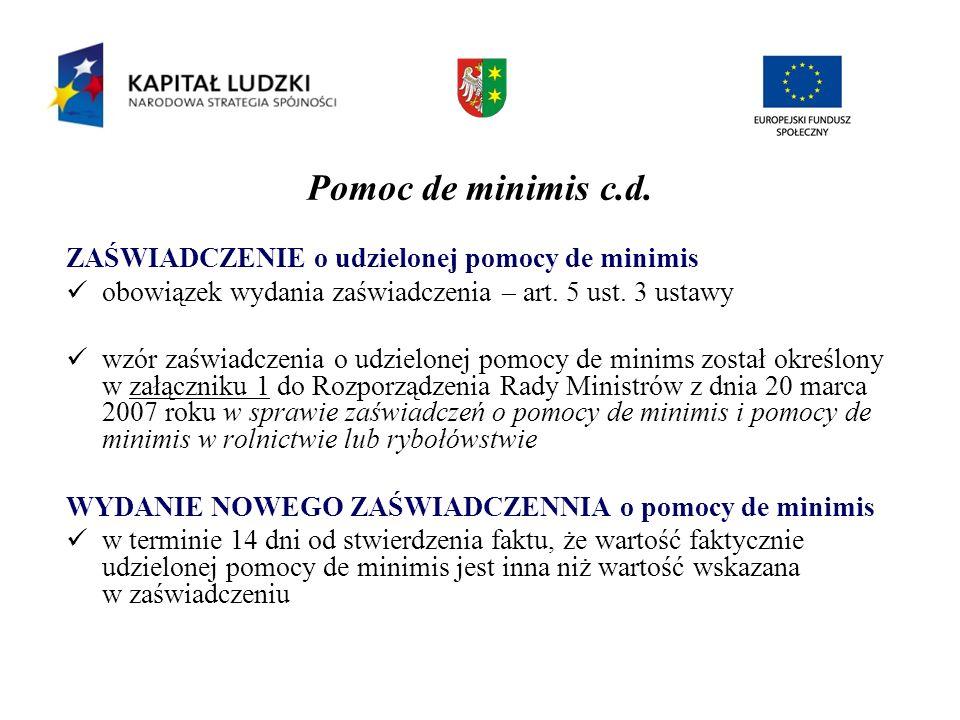 Pomoc de minimis c.d. ZAŚWIADCZENIE o udzielonej pomocy de minimis obowiązek wydania zaświadczenia – art. 5 ust. 3 ustawy wzór zaświadczenia o udzielo