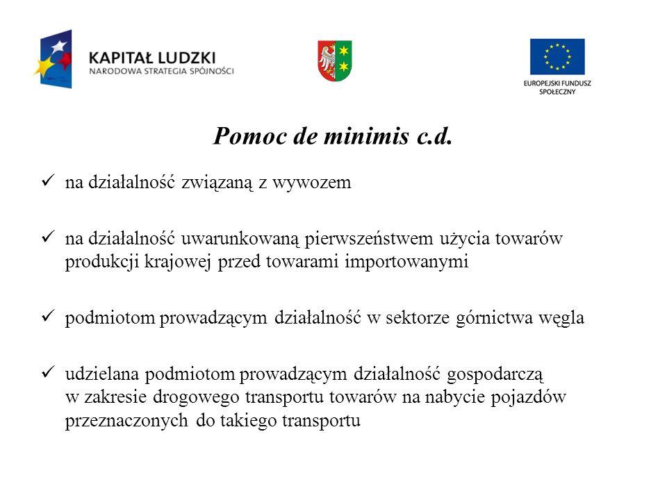 Pomoc de minimis c.d. na działalność związaną z wywozem na działalność uwarunkowaną pierwszeństwem użycia towarów produkcji krajowej przed towarami im