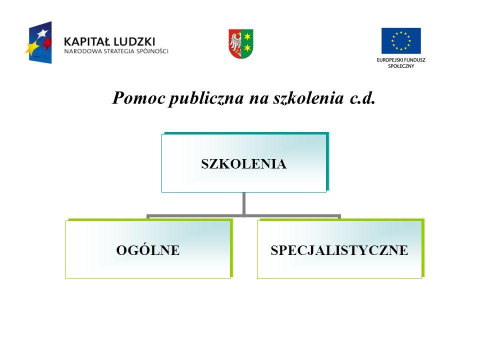 Pomoc publiczna na szkolenia c.d. SZKOLENIA OGÓLNESPECJALISTYCZNE
