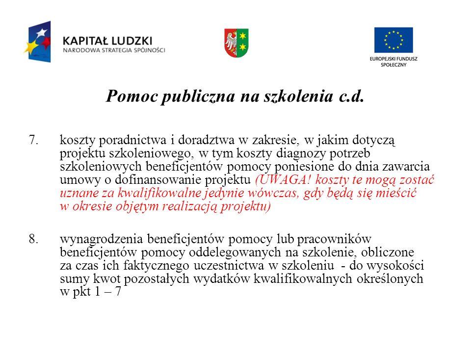 Pomoc publiczna na szkolenia c.d. 7.koszty poradnictwa i doradztwa w zakresie, w jakim dotyczą projektu szkoleniowego, w tym koszty diagnozy potrzeb s