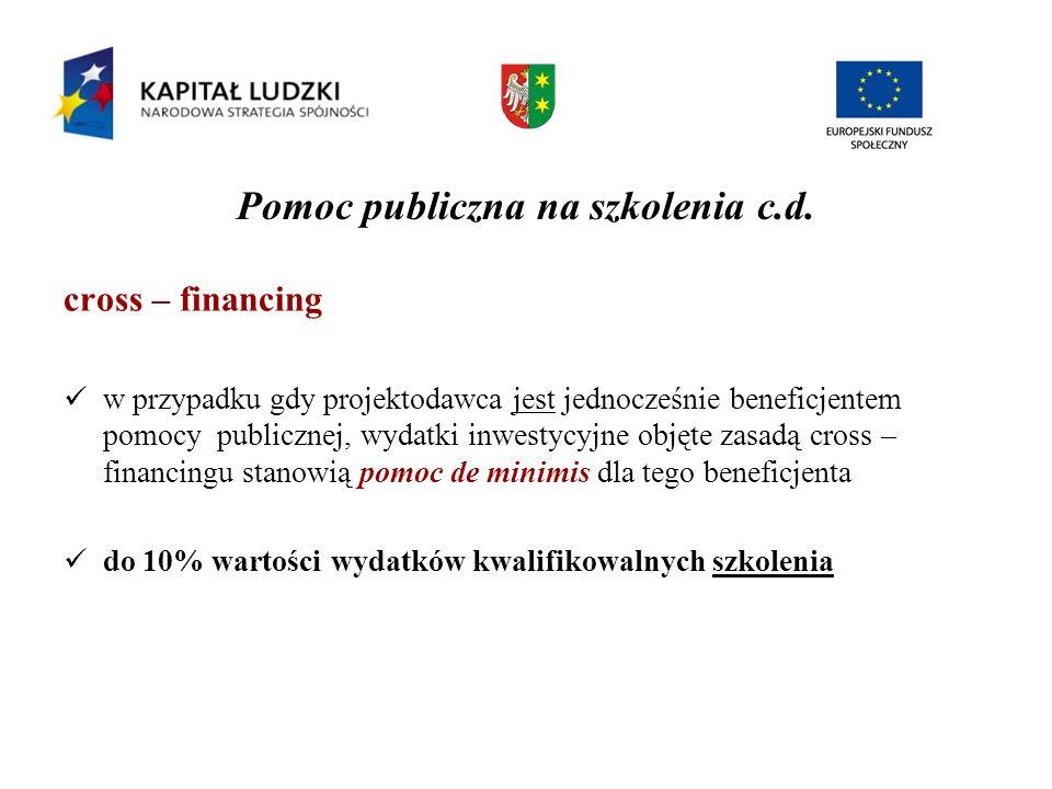 Pomoc publiczna na szkolenia c.d. cross – financing w przypadku gdy projektodawca jest jednocześnie beneficjentem pomocy publicznej, wydatki inwestycy