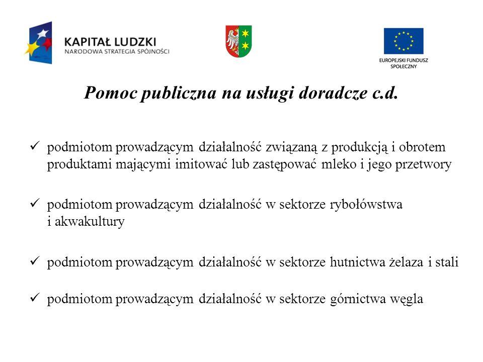 Pomoc publiczna na usługi doradcze c.d. podmiotom prowadzącym działalność związaną z produkcją i obrotem produktami mającymi imitować lub zastępować m