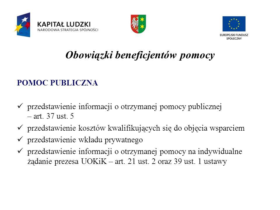 Obowiązki beneficjentów pomocy POMOC PUBLICZNA przedstawienie informacji o otrzymanej pomocy publicznej – art. 37 ust. 5 przedstawienie kosztów kwalif