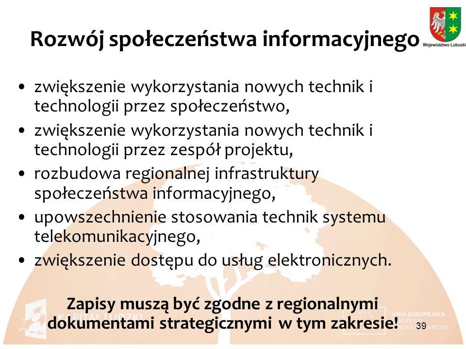 zwiększenie wykorzystania nowych technik i technologii przez społeczeństwo, zwiększenie wykorzystania nowych technik i technologii przez zespół projektu, rozbudowa regionalnej infrastruktury społeczeństwa informacyjnego, upowszechnienie stosowania technik systemu telekomunikacyjnego, zwiększenie dostępu do usług elektronicznych.