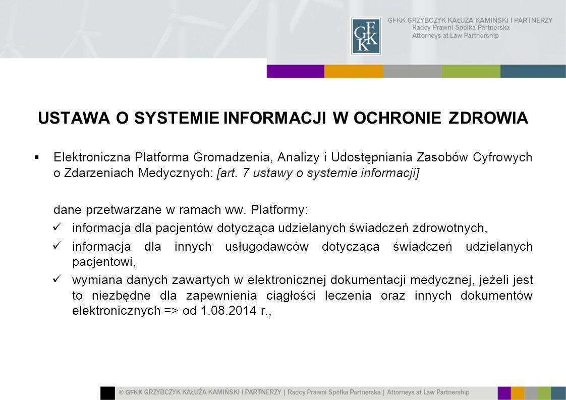 USTAWA O SYSTEMIE INFORMACJI W OCHRONIE ZDROWIA Elektroniczna Platforma Gromadzenia, Analizy i Udostępniania Zasobów Cyfrowych o Zdarzeniach Medycznyc