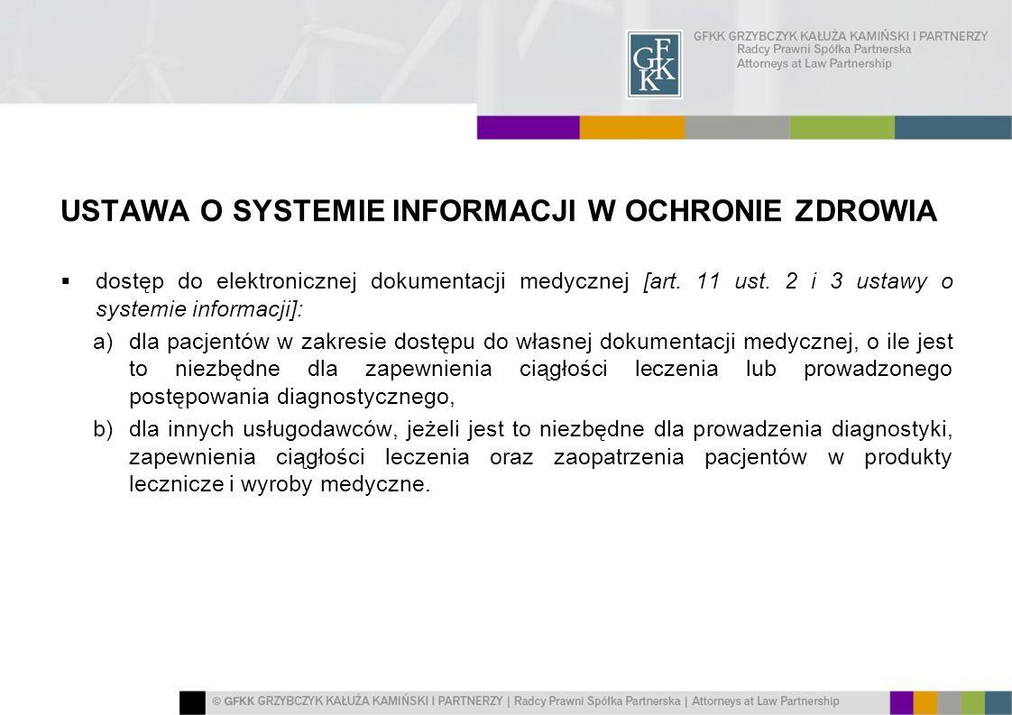 USTAWA O SYSTEMIE INFORMACJI W OCHRONIE ZDROWIA dostęp do elektronicznej dokumentacji medycznej [art. 11 ust. 2 i 3 ustawy o systemie informacji]: a)d