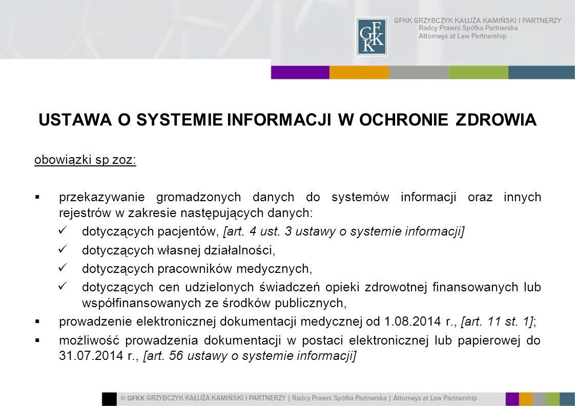 USTAWA O SYSTEMIE INFORMACJI W OCHRONIE ZDROWIA obowiązki sp zoz: przekazywanie gromadzonych danych do systemów informacji oraz innych rejestrów w zak