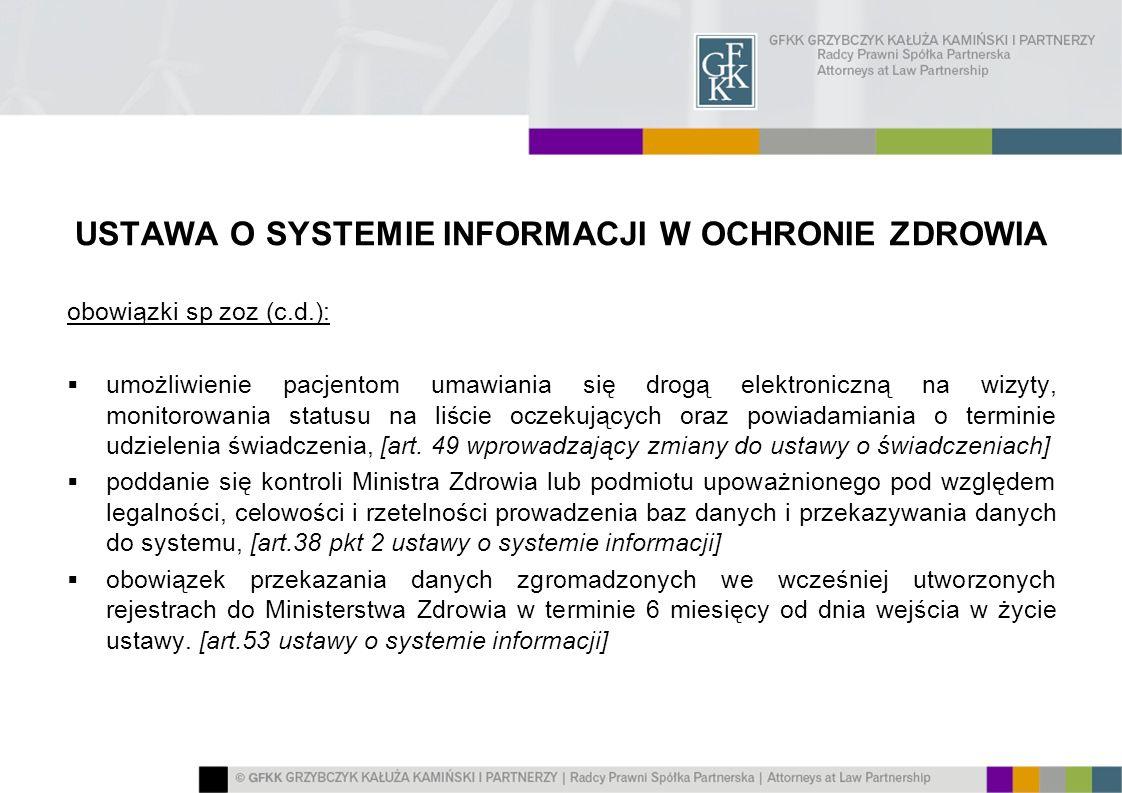 USTAWA O SYSTEMIE INFORMACJI W OCHRONIE ZDROWIA obowiązki sp zoz (c.d.): umożliwienie pacjentom umawiania się drogą elektroniczną na wizyty, monitorow