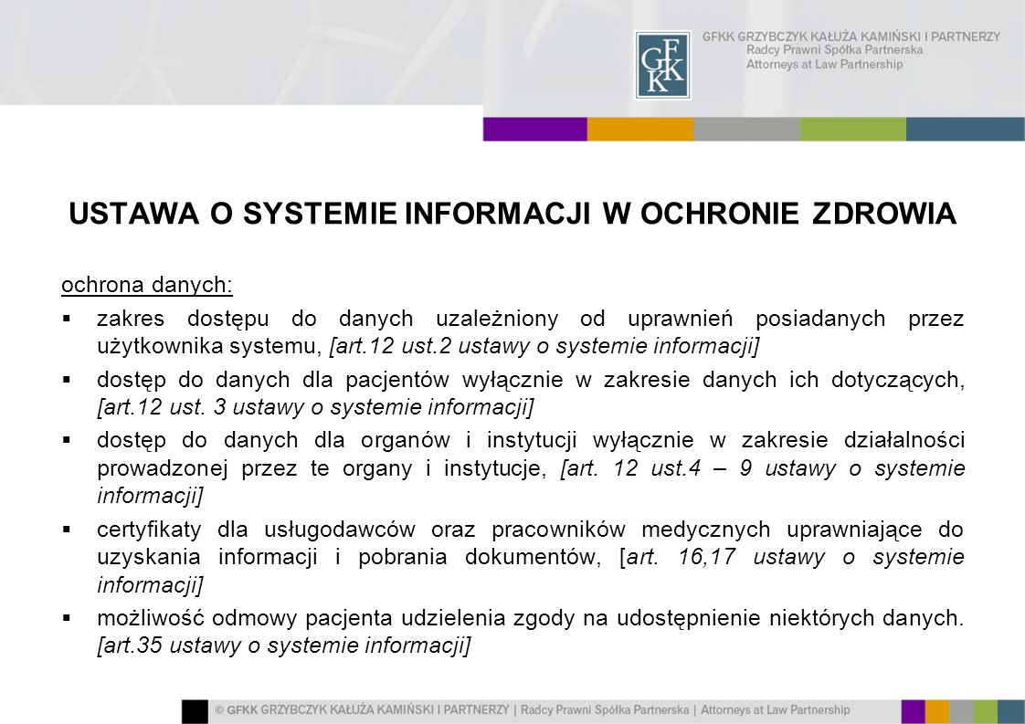USTAWA O SYSTEMIE INFORMACJI W OCHRONIE ZDROWIA ochrona danych: zakres dostępu do danych uzależniony od uprawnień posiadanych przez użytkownika system