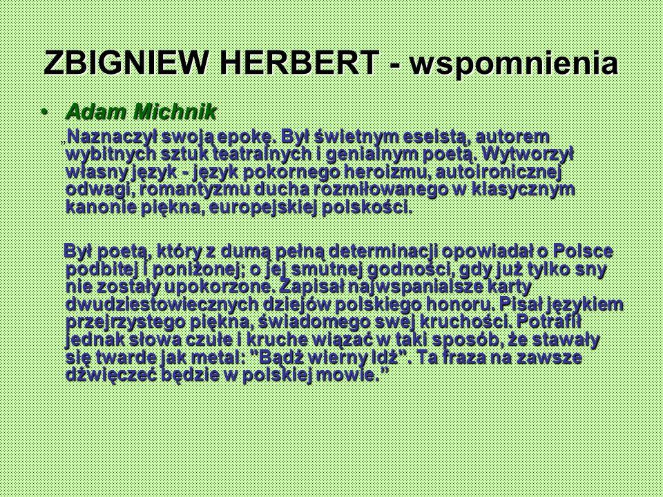 ZBIGNIEW HERBERT - wspomnienia Adam MichnikAdam Michnik Naznaczył swoją epokę.