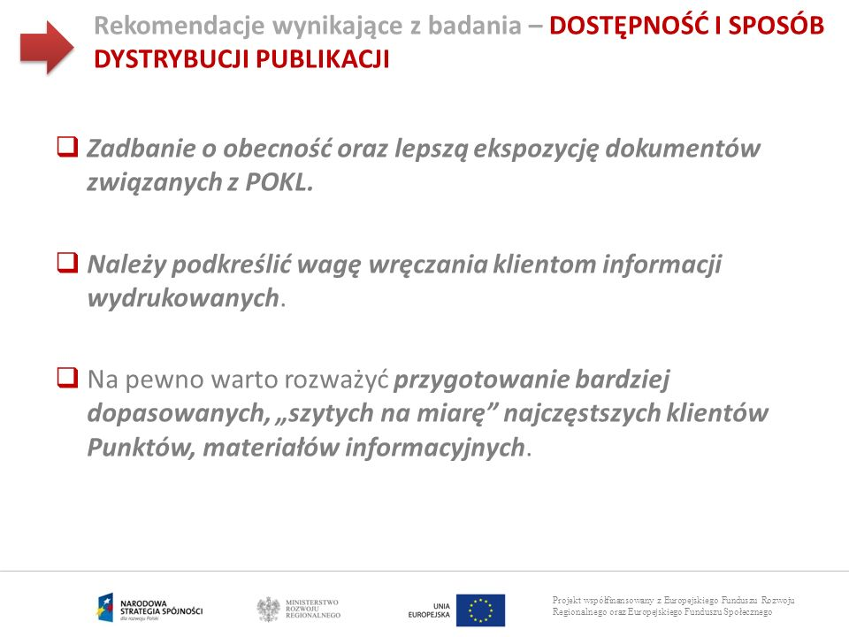 Projekt współfinansowany z Europejskiego Funduszu Rozwoju Regionalnego oraz Europejskiego Funduszu Społecznego Rekomendacje wynikające z badania – DOS