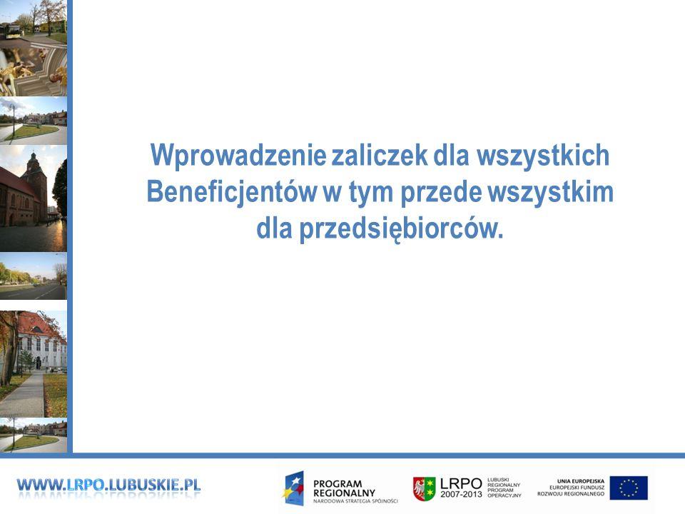 Wprowadzenie zaliczek dla wszystkich Beneficjentów w tym przede wszystkim dla przedsiębiorców.