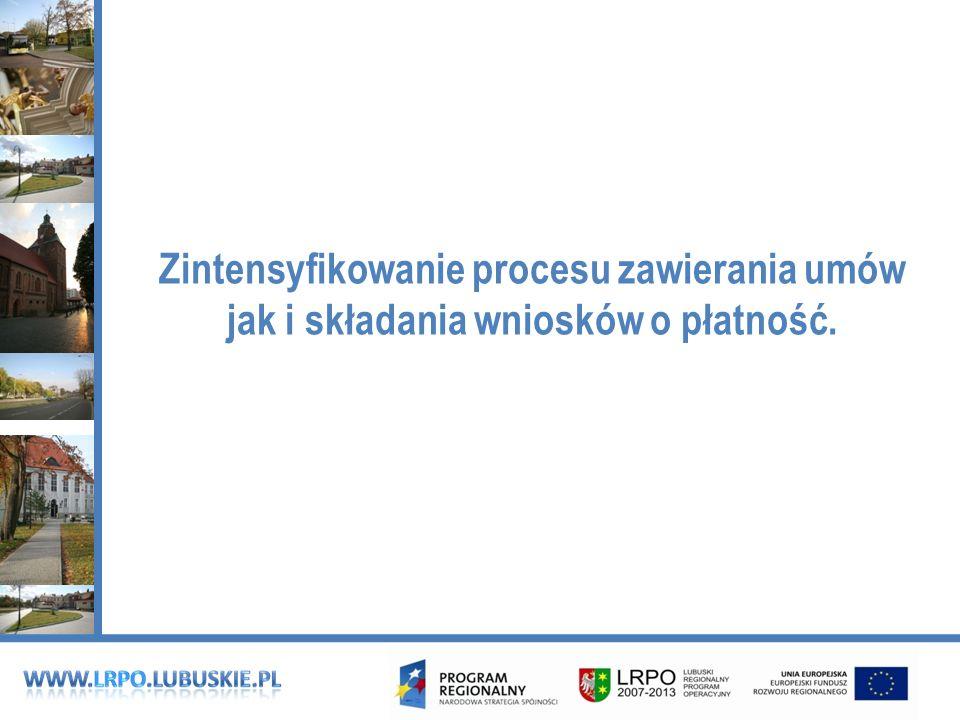 Zintensyfikowanie procesu zawierania umów jak i składania wniosków o płatność.