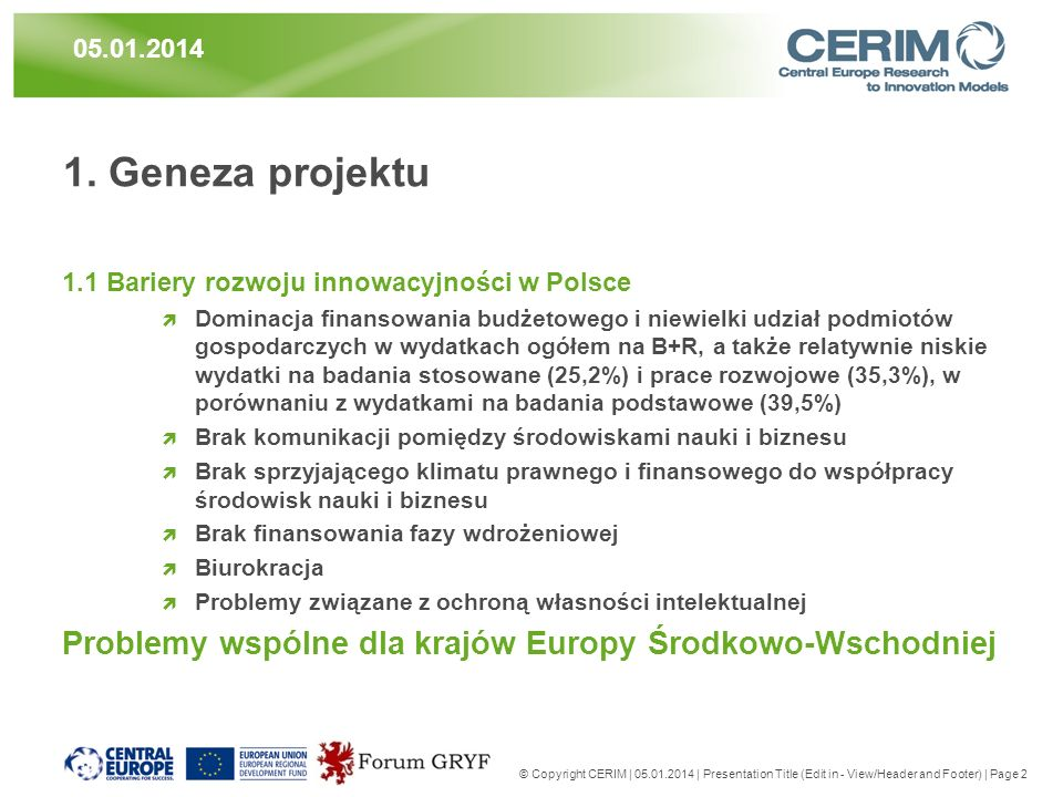 © Copyright CERIM | 05.01.2014 | Presentation Title (Edit in - View/Header and Footer) | Page 2 05.01.2014 1.