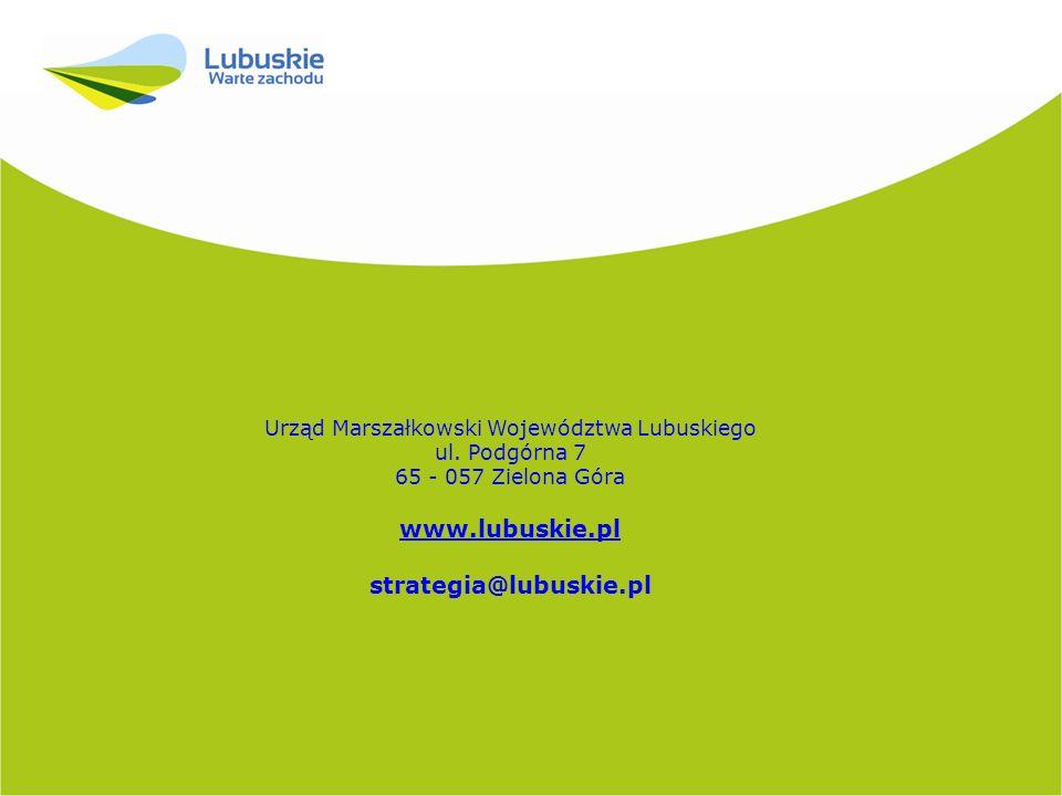 Urząd Marszałkowski Województwa Lubuskiego ul. Podgórna 7 65 - 057 Zielona Góra www.lubuskie.pl strategia@lubuskie.pl