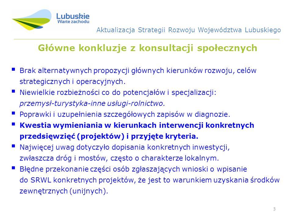 4 Kluczowe inwestycje regionalne 1.Rozwój Lubuskiego Parku Przemysłowo – Technologicznego w Nowym Kisielinie.